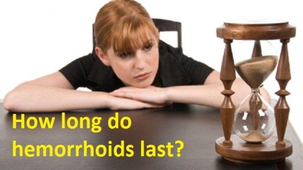 How long do hemorrhoids last?