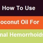 How To Use Coconut Oil For Internal Hemorrhoids