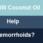 Will coconut oil help hemorrhoids
