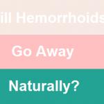 Will Hemorrhoids Go Away Naturally