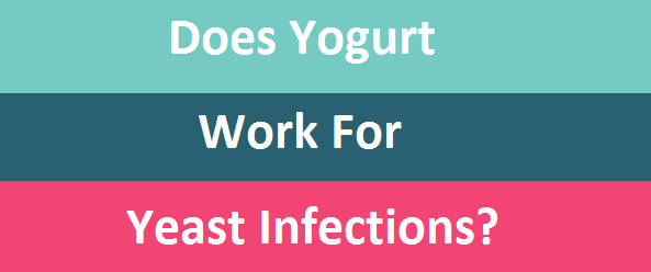 Does Yogurt Work For Yeast Infections