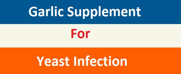 Garlic Supplement For Yeast Infection