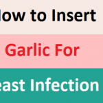 How to Insert Garlic For Yeast Infection