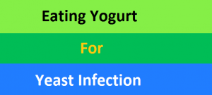 Eating Yogurt For Yeast Infection
