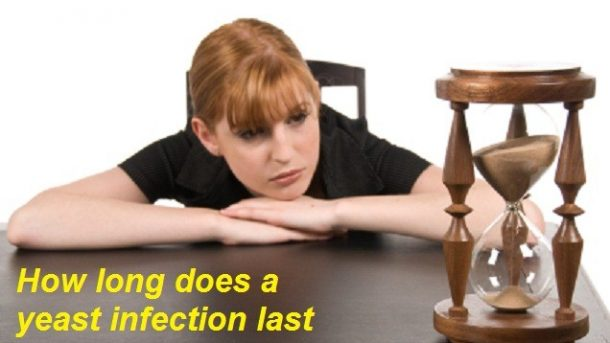 How long does a yeast infection last